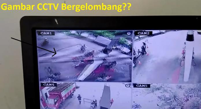 Gambar CCTV Bergelombang